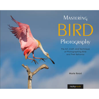 Marie Read's Mastering Bird Photography: The Art, Craft, and Technique of Photographing Birds and Their Behavior