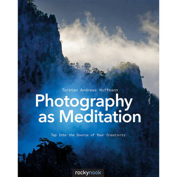 Torsten Andreas Hoffmann Photography as Meditation: Tap Into The Source of Your Creativity