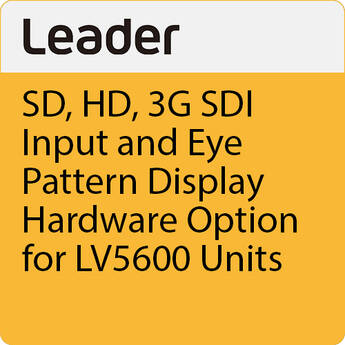 Leader SD, HD, 3G SDI Input and Eye Pattern Display Hardware Option for LV5600 Units