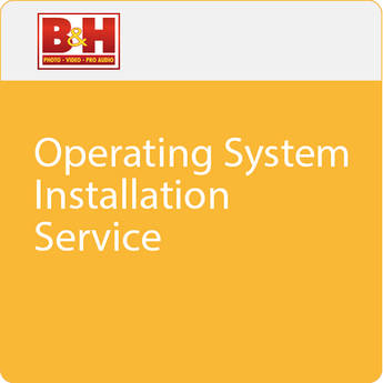 B&H Photo Video Operating System Installation Service