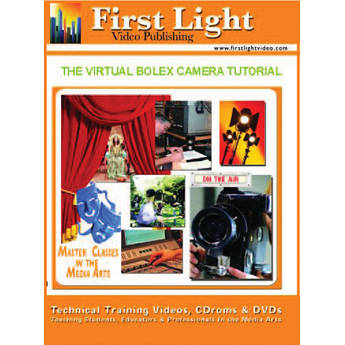 First Light Video CD-Rom: The Virtual Bolex 2.0 16mm Camera Tutorial by Robert F. Arnold