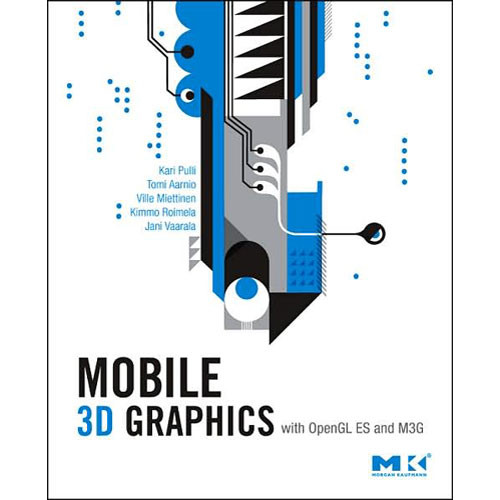 Focal Press Mobile 3D Graphics with OpenGL ES and M3G