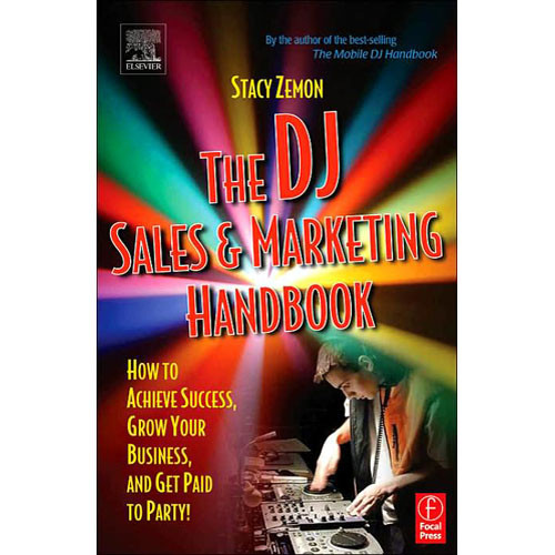 Focal Press Book: The DJ Sales and Marketing Handbook by Stacy Zemon