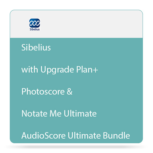 Sibelius + Ultimate Bundle with Upgrade Plan, Photoscore & Notate Me  Ultimate, and AudioScore Ultimate (Download)