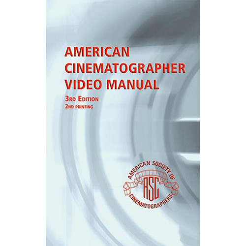 ASC Press Book: ASC Video Manual, 3rd Edition by Michael Grotticelli