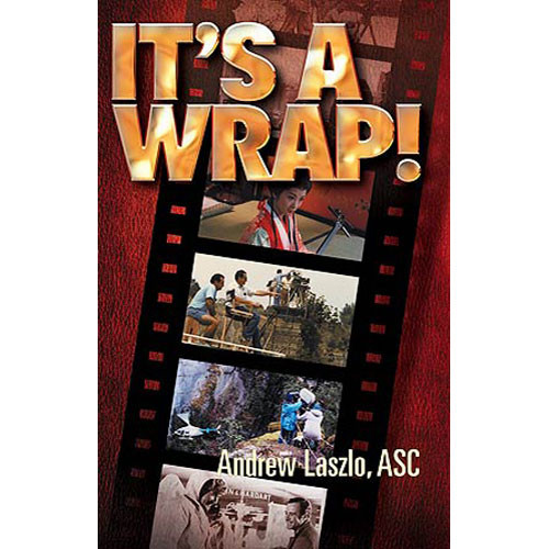 ASC Press Book: It's a Wrap! by Andrew Laszlo