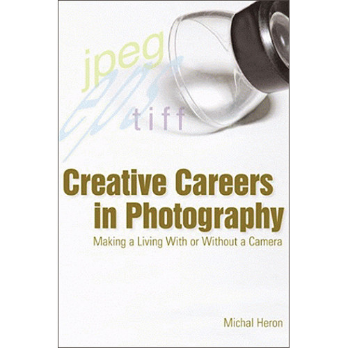Allworth Book: Creative Careers in Photography: Making a Living With or Without a Camera