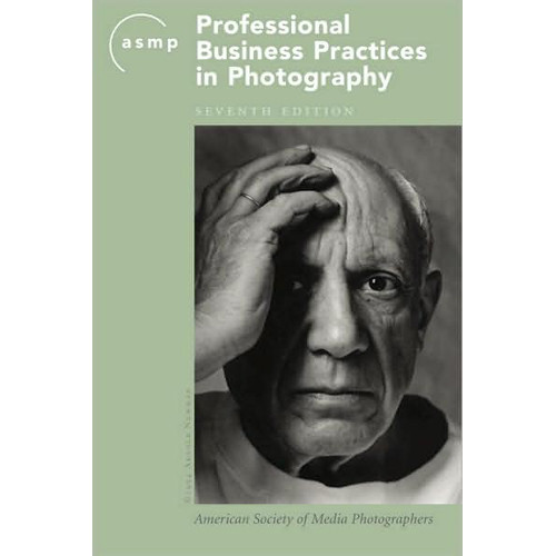 Allworth ASMP Professional Business Practices in Photography, 7th Edition