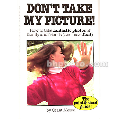 Amherst Media Book: Don't Take My Picture, 4th Edition