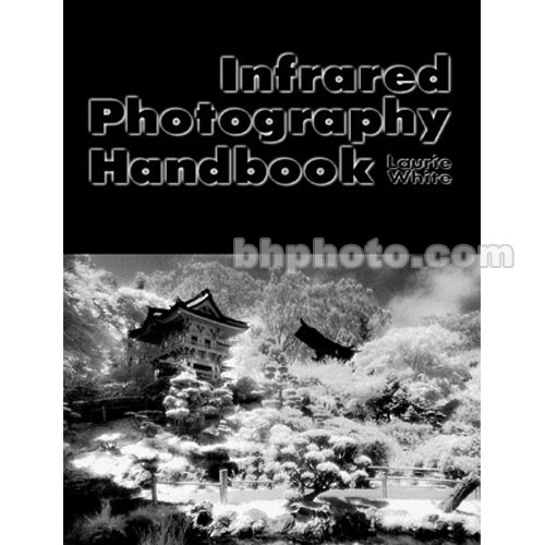 Amherst Media Book: Infrared Photography Handbook