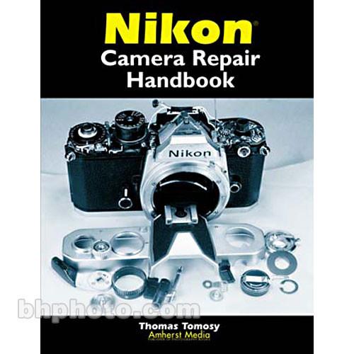 Amherst Media Book: Nikon Camera Repair Handbook