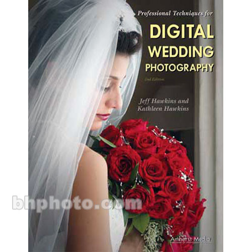 Amherst Media Book: Professional Techniques for Digital Wedding Photography