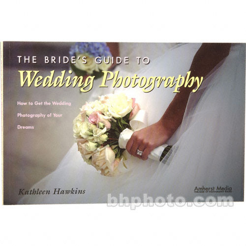Amherst Media Book: Brides Guide To Wedding Photography