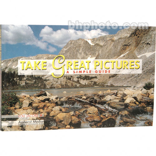 Amherst Media Book: Take Great Pictures: A Simple Guide