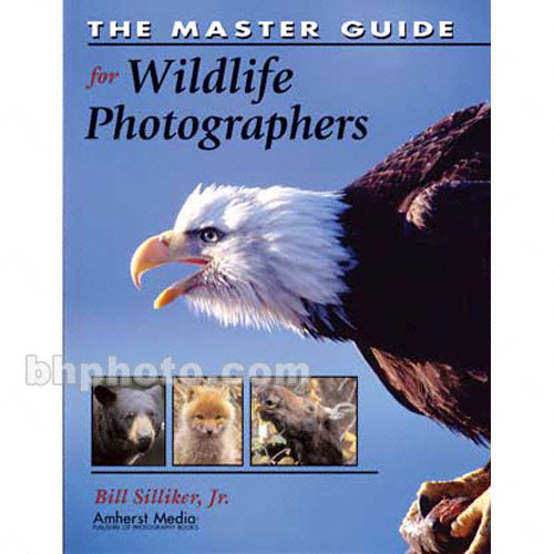 Amherst Media Book: The Master Guide for Wildlife Photographers