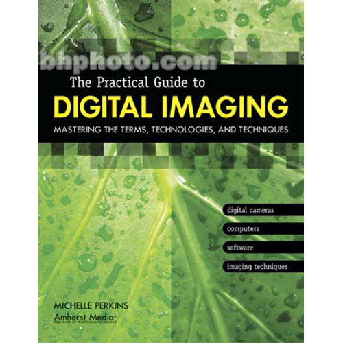 Amherst Media Book: Practical Guide to Digital Imaging