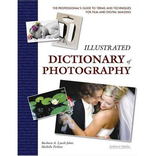 Amherst Media Book: Illustrated Dictionary of Photography