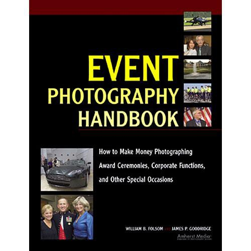 Amherst Media Book: Event Photography Handbook by William B. Folsom, James P. Goodridge