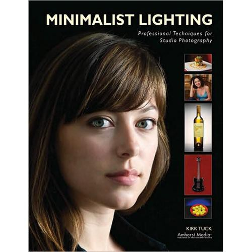 Amherst Media Book: Minimalist Lighting: Professional Techniques for Studio Photography by Kirk Tuck