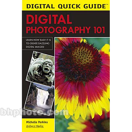 Amherst Media Book: Digital Quick Guide: Digital Photography 101