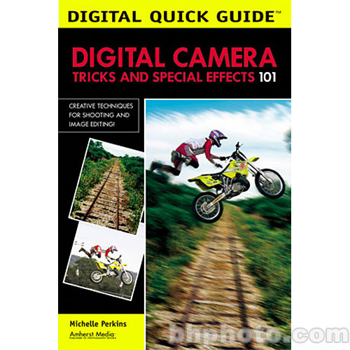 Amherst Media Book: Digital Camera Tricks and Special Effects 101
