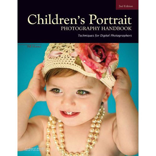 Amherst Media Book: Children's Portrait Photography Handbook, 2nd Edition by Bill Hurter