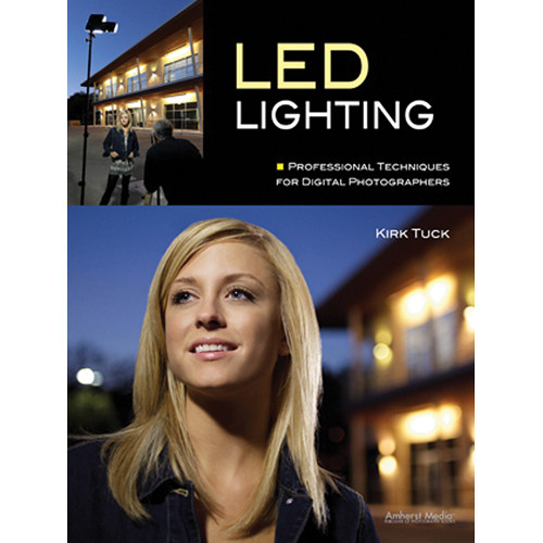Amherst Media Book: LED Lighting: Professional Techniques for Digital Photographers