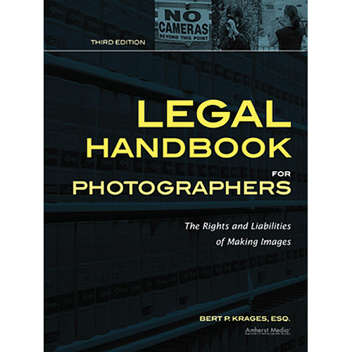 Amherst Media Book: Legal Handbook for Photographers; The Rights and Liabilities of Making Images, 3rd Ed