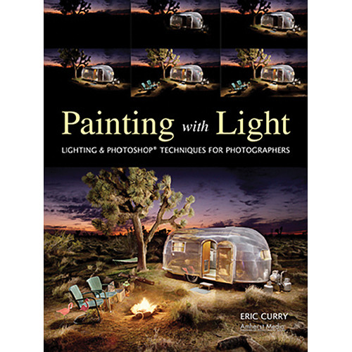 Amherst Media Painting with Light: Lighting & Photoshop Techniques for Photographers