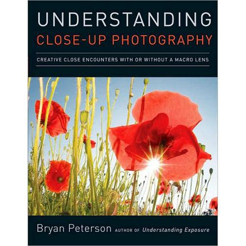 Amphoto Book: Understanding Close-up Photography: Creative Close Encounters With or Without a Macro Lens
