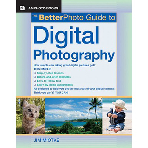 Amphoto Book: The Better Photo Guide to Digital Photography