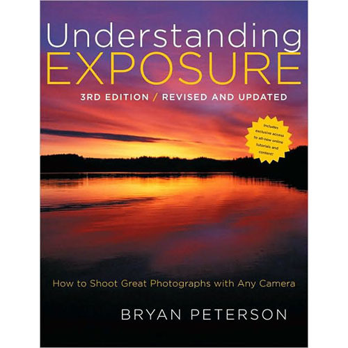 Amphoto Book: Understanding Exposure, 3rd Edition: How to Shoot Great Photographs with Any Camera