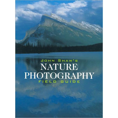 Amphoto Book: John Shaw's Nature Photography Field Guide