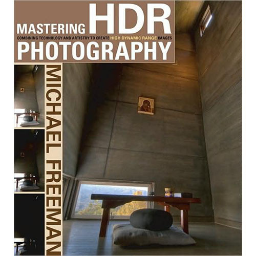 Amphoto Book: Mastering HDR Photography: Combining Technology and Artistry to Create High Dynamic Range Images