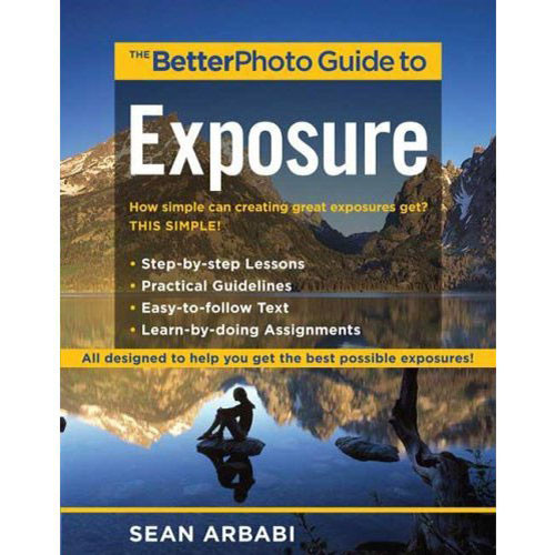 Amphoto Book: The BetterPhoto Guide to Exposure by Sean Arbabi