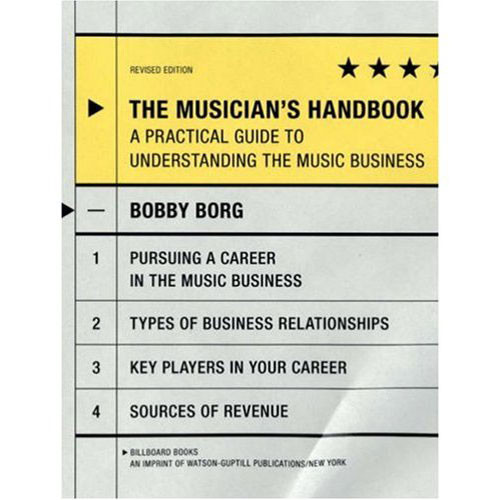 Amphoto Book: The Musician's Handbook, Revised Edition: A Practical Guide to Understanding the Music Business by Bobby Borg