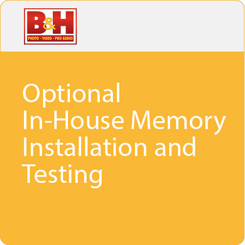 B&H Photo Video In-house Memory Installation & Testing Service