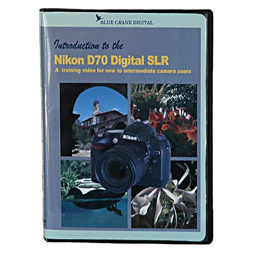 Blue Crane Digital DVD: Training DVD for the Nikon D70/70S Digital SLR Camera
