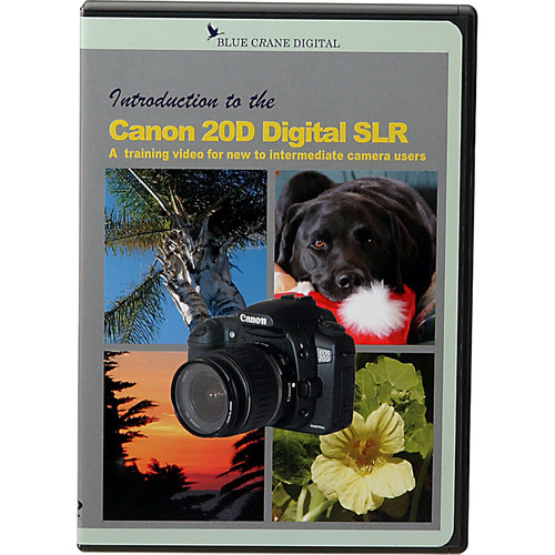 Blue Crane Digital DVD: Introduction to the Canon EOS 20D Digital Camera