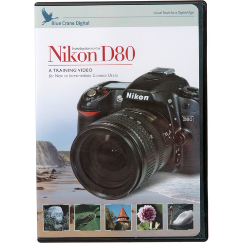Blue Crane Digital DVD: Training DVD for the Nikon D80 Digital SLR Camera