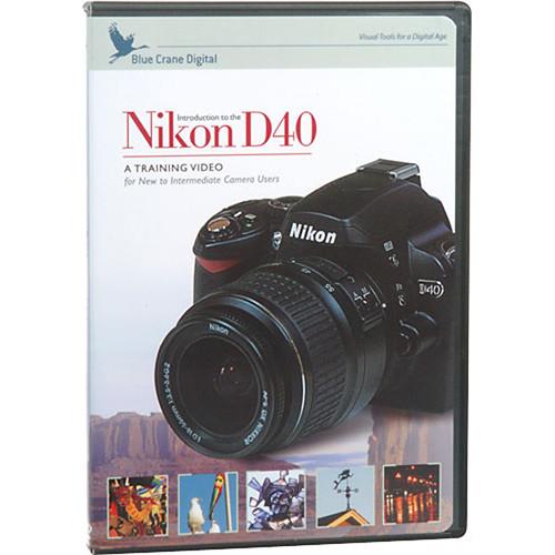 Blue Crane Digital DVD: Introduction to the Nikon D40/D40x