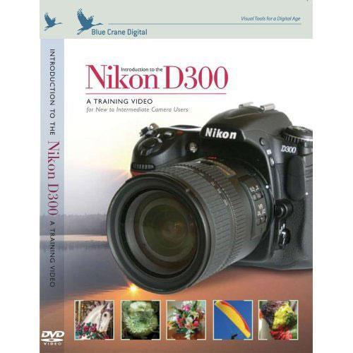 Blue Crane Digital DVD: Introduction to the Nikon D300 Digital SLR