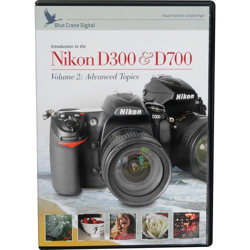 Blue Crane Digital DVD: Advanced Training DVD for Nikon D300 Digital SLR Camera: Vol.2