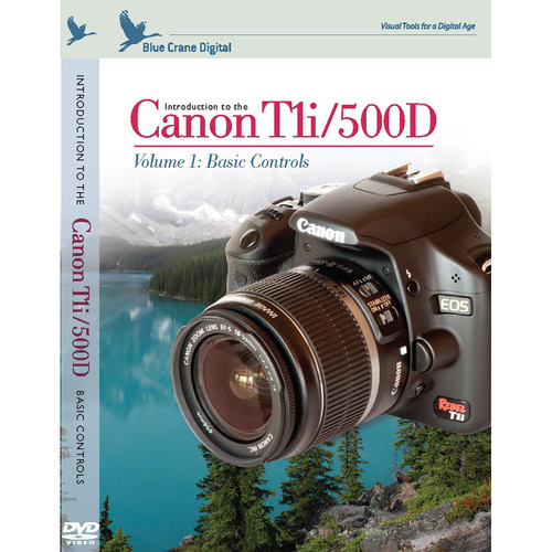 Blue Crane Digital DVD: Introduction to the Canon EOS Digital Rebel T1i (aka 500D) Volume 1 Basic Controls