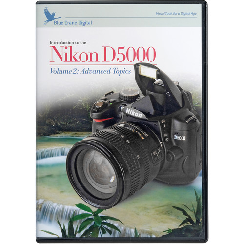 Blue Crane Digital DVD: Introduction to Nikon D5000, Volume 2 , Advanced Topics