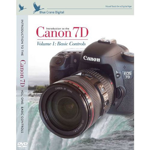 Blue Crane Digital DVD: Introduction to the Canon 7D, Volume 1: Basic Controls