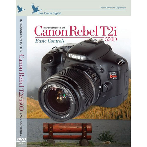 Blue Crane Digital DVD: Introduction to the Canon T2I/550D (Advanced Topics)