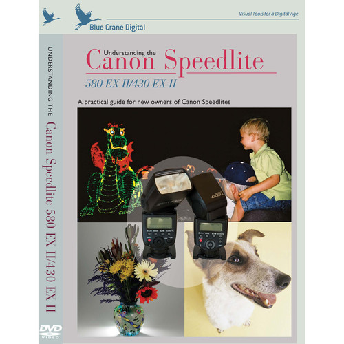 Blue Crane Digital DVD: Understanding the Canon Speedlite 580 EX II/430 EX II
