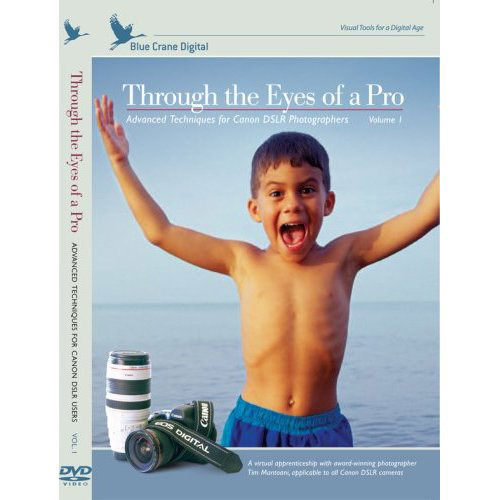 Blue Crane Digital DVD: Through the Eyes of a Pro - with Canon DSLR's Vol 1 by Tim Mantoani