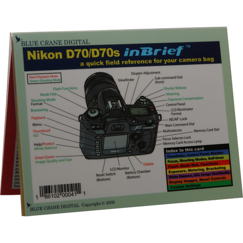 Blue Crane Digital Book: Quick Reference Field Guide to the Nikon D70/70S SLR Digital Camera